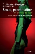 Sexe, prostitution et conte de fée, regard complice pour la liberté sexuelle