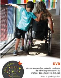 DVD intitulé « Accompagner les parents porteurs de handicap sensoriel ou moteur dans l'arrivée de bébé », initié par le Centre Papillon