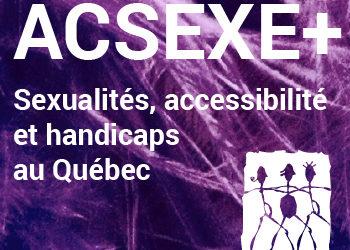 ACSEXE+ / sexualités et handicaps au Québec
